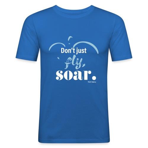 Don't just fly, soar. 🕊️ - Männer Slim Fit T-Shirt