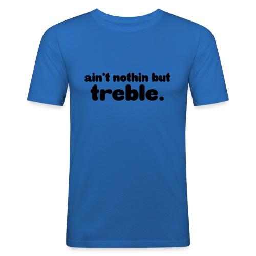 ain't notin but treble - Slim Fit T-skjorte for menn