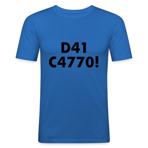 D41 C4770! tradotto: DAI CAZZO! - Maglietta aderente da uomo