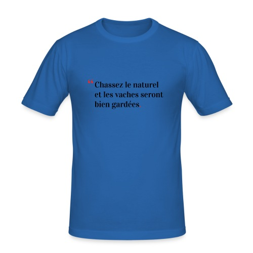 Chassez le naturel - T-shirt près du corps Homme