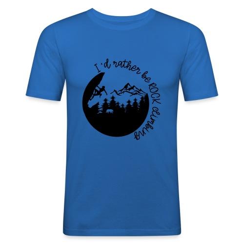 ROCK CLIMBING Shirt- Rather be rock climbing - Männer Slim Fit T-Shirt