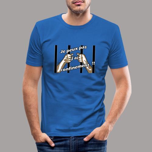 Je peux pas j'ai confinement - T-shirt près du corps Homme