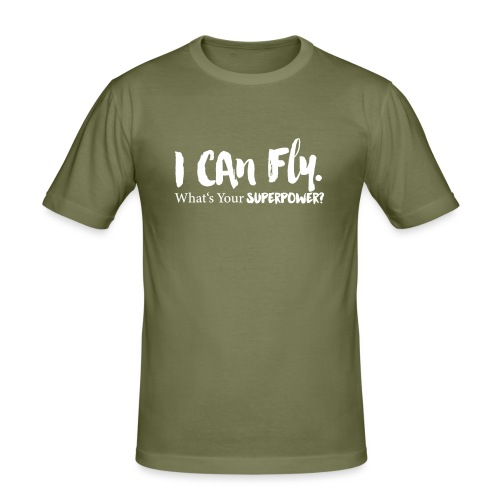 I can fly. Waht's your superpower? - Männer Slim Fit T-Shirt