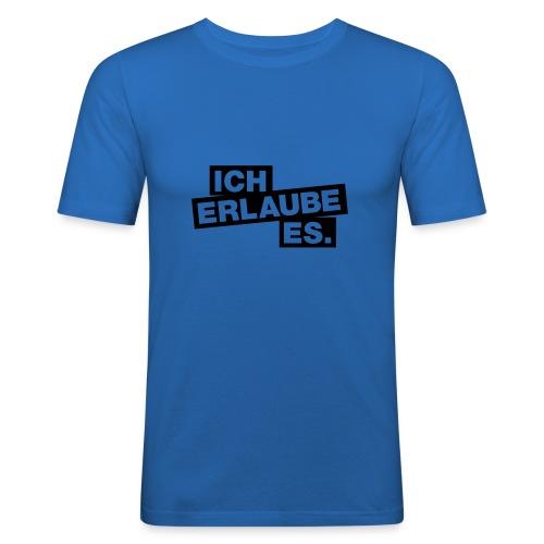 ich erlaube es - Männer Slim Fit T-Shirt