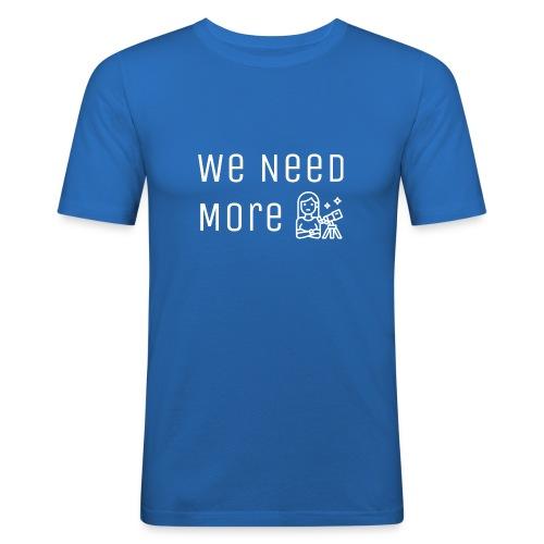 We Need More Astronomers - Obcisła koszulka męska