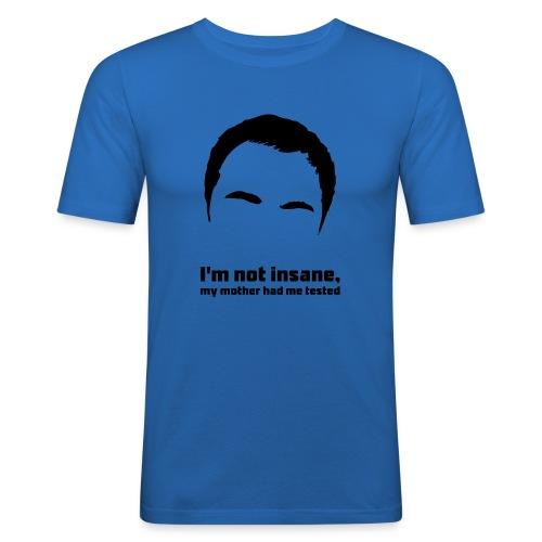 The Big Bang Theory Sheldon not insane - Männer Slim Fit T-Shirt