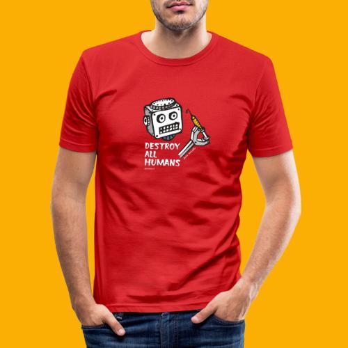 Dat Robot: Destroy Series All Humans Dark - Mannen slim fit T-shirt