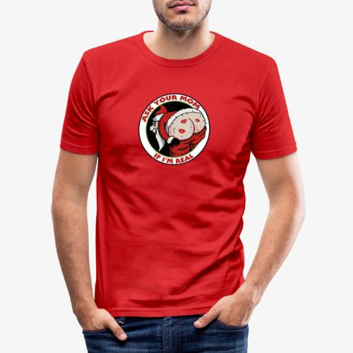Ask Your Mom If I'm Real - T-shirt près du corps Homme