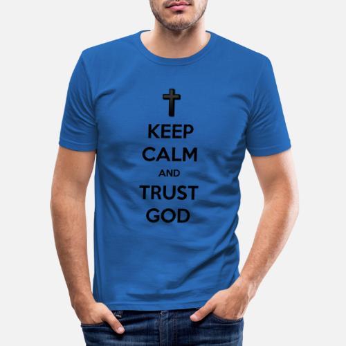 Keep Calm and Trust God (Vertrouw op God) - Mannen slim fit T-shirt