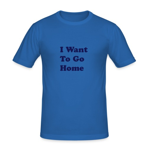 I Want To Go Home - Mannen slim fit T-shirt