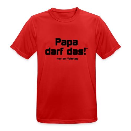 Papa darf das - Männer T-Shirt atmungsaktiv