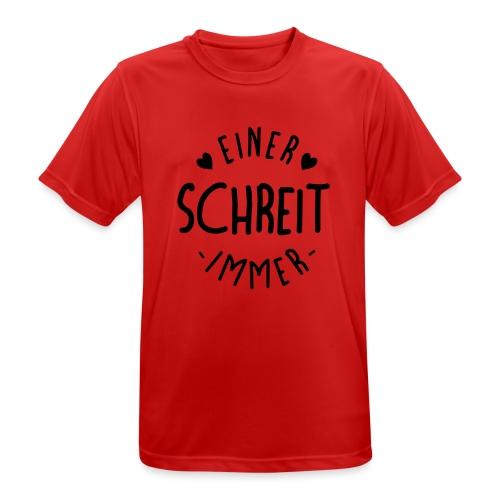 Einer schreit immer - Männer T-Shirt atmungsaktiv