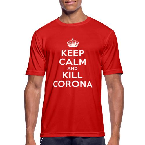 KEEP CALM and KILL CORONA - Männer T-Shirt atmungsaktiv