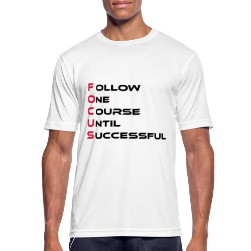 Follow one course until Successful - Männer T-Shirt atmungsaktiv