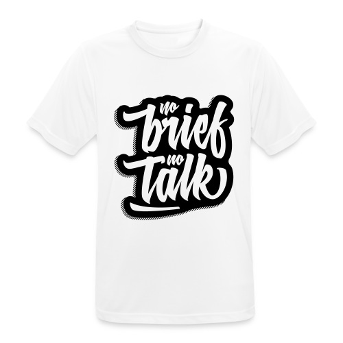no brief, no talk - Männer T-Shirt atmungsaktiv