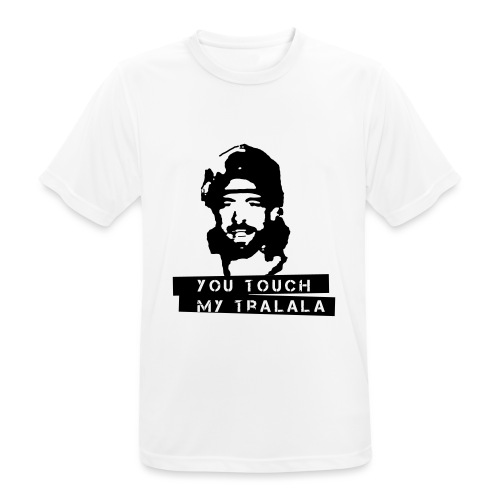 you touch my tralala - Männer T-Shirt atmungsaktiv