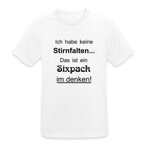 Keine Stirnfalten - das ist ein Sixpack im denken - Männer T-Shirt atmungsaktiv