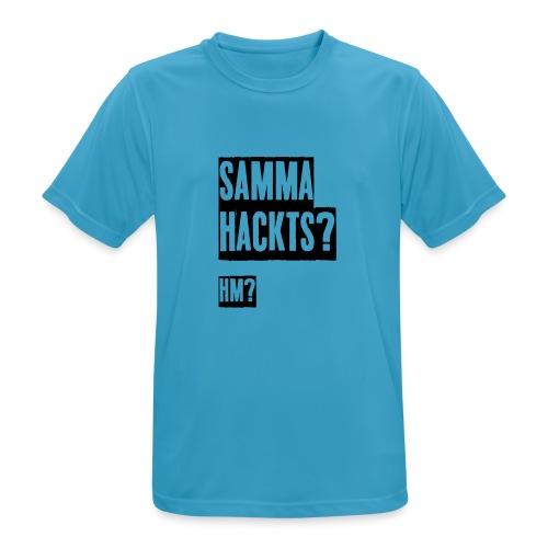 Samma Hackts (Spruch) - Männer T-Shirt atmungsaktiv