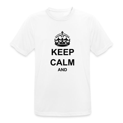 Keep Calm And Your Text Best Price - Men's Breathable T-Shirt