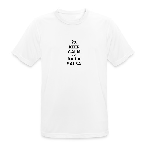 keep-calm-and-baila-salsa-41 - Maglietta da uomo traspirante