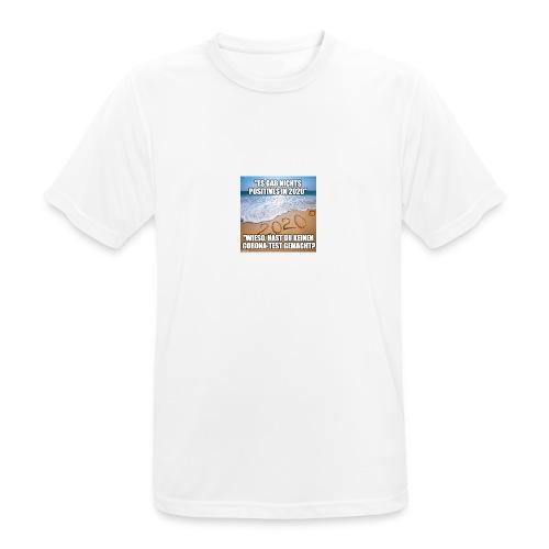 nichts Positives in 2020 - kein Corona-Test? - Männer T-Shirt atmungsaktiv