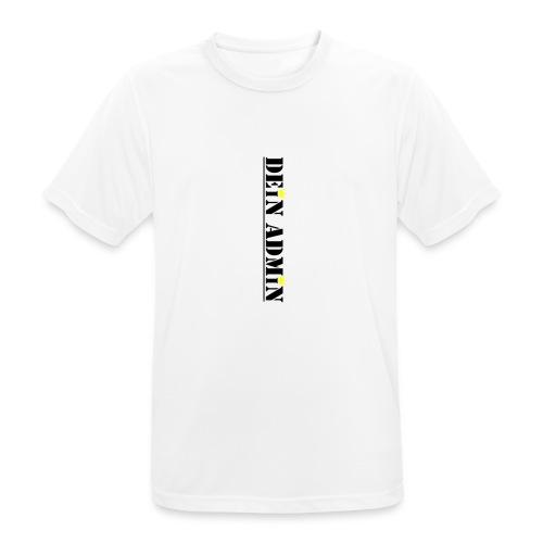 DEIN ADMIN - Motiv (schwarze Schrift) - Männer T-Shirt atmungsaktiv