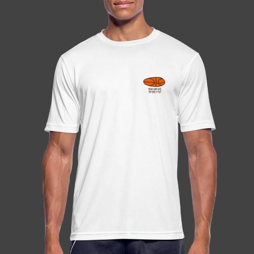 TRAIN HARD UNTIL THE BALL IS FLAT - Männer T-Shirt atmungsaktiv