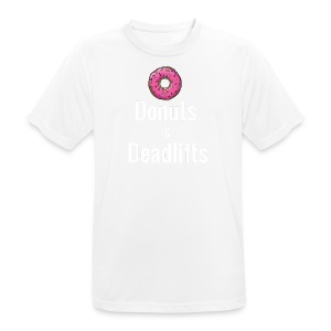 Donuts Deadlifts white text - Men's Breathable T-Shirt