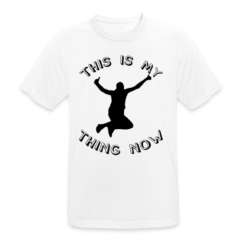 The 'This Is My Thing Now' Classic - Men's Breathable T-Shirt