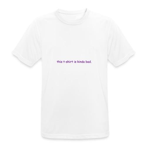 kinda bad t-shirt - Men's Breathable T-Shirt
