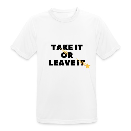 Take It Or Leave It - T-shirt respirant Homme