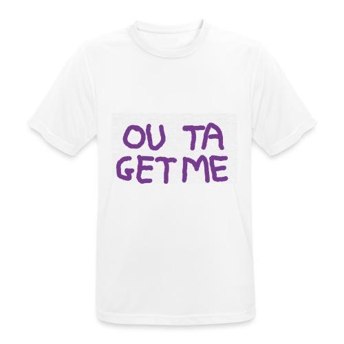 OUT TA GET ME - Maglietta da uomo traspirante