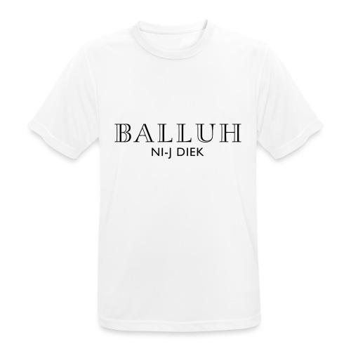 BALLUH NI-J DIEK - wit/zwart - Mannen T-shirt ademend actief