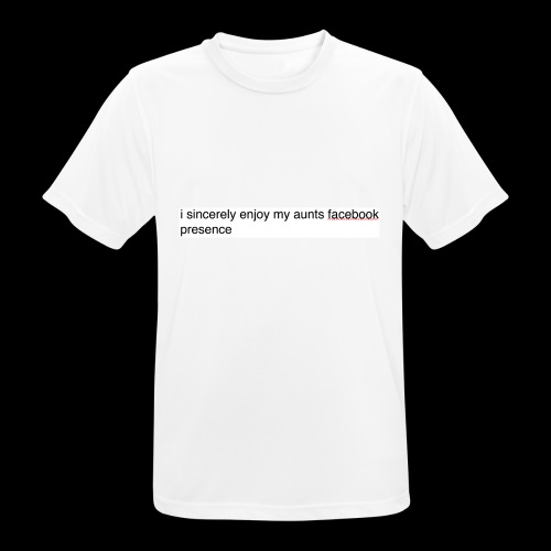 aunty irene is fine on Facebook generally - Men's Breathable T-Shirt