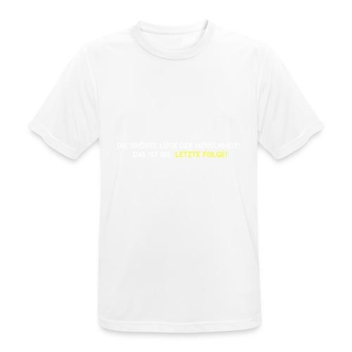 Letzte Folge - Männer T-Shirt atmungsaktiv