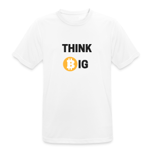 Think Big - Männer T-Shirt atmungsaktiv