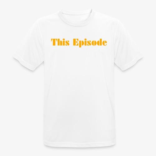This Episode - Men's Breathable T-Shirt