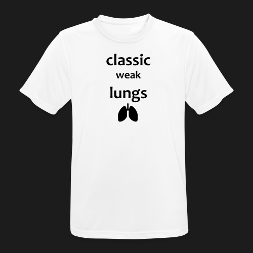 classic weak lungs - Men's Breathable T-Shirt