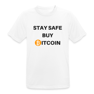 stay safe buy bitcoin - Männer T-Shirt atmungsaktiv