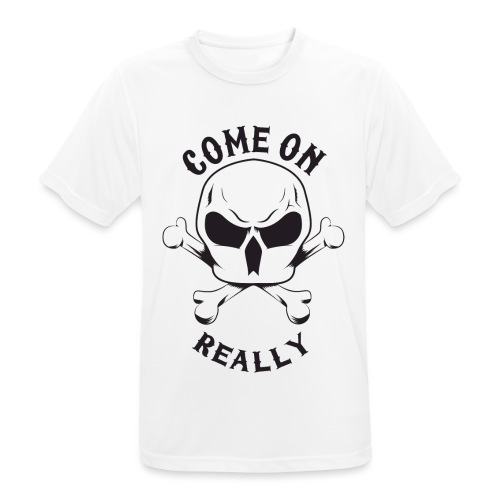 Come On Really Shirt - Men's Breathable T-Shirt