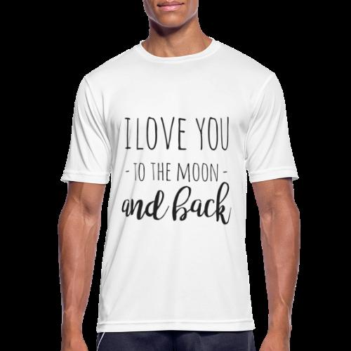 I love you to the moon and back - Männer T-Shirt atmungsaktiv