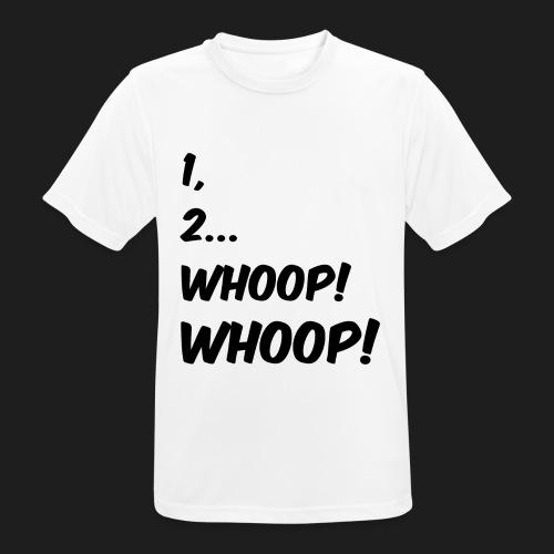 1, 2... WHOOP! WHOOP! - Maglietta da uomo traspirante