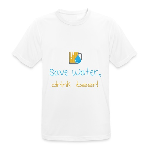 Save water, drink beer! - Men's Breathable T-Shirt