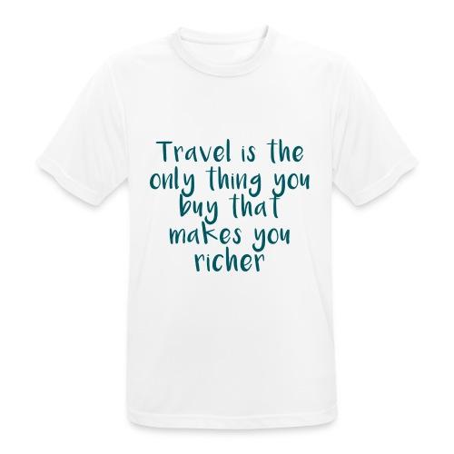 Travel Is The Only Thing - Männer T-Shirt atmungsaktiv