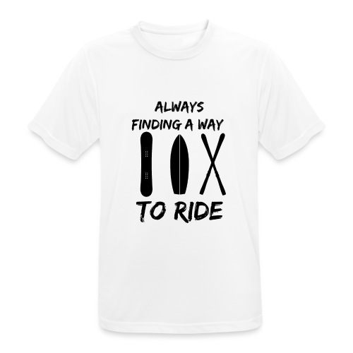 Always Finding a Way to Ride - Men's Breathable T-Shirt