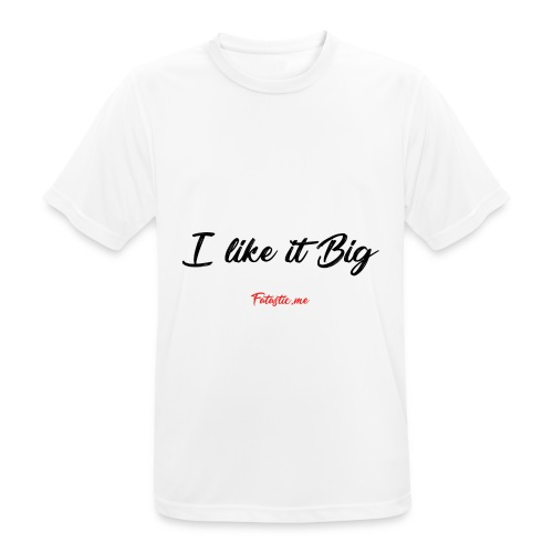 I like it Big by Fatastic.me - Men's Breathable T-Shirt