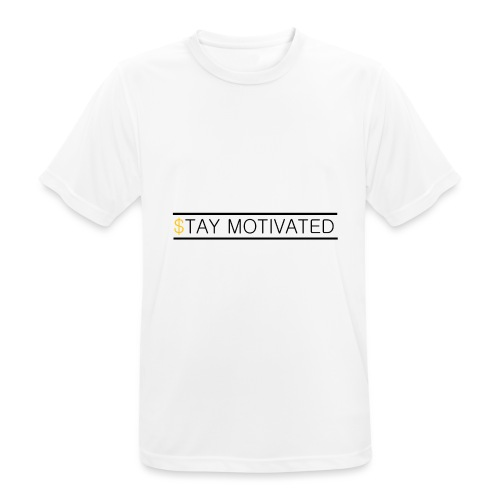 Stay motivated - T-shirt respirant Homme