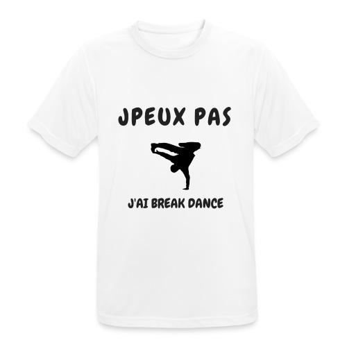 JPEUX PAS J'AI BREAK DANCE - T-shirt respirant Homme