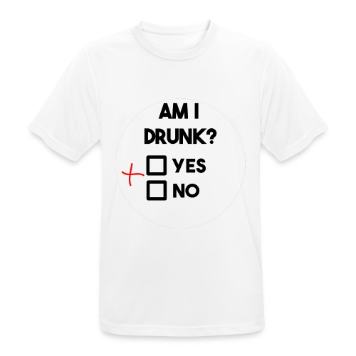 Am I drunk? - Men's Breathable T-Shirt
