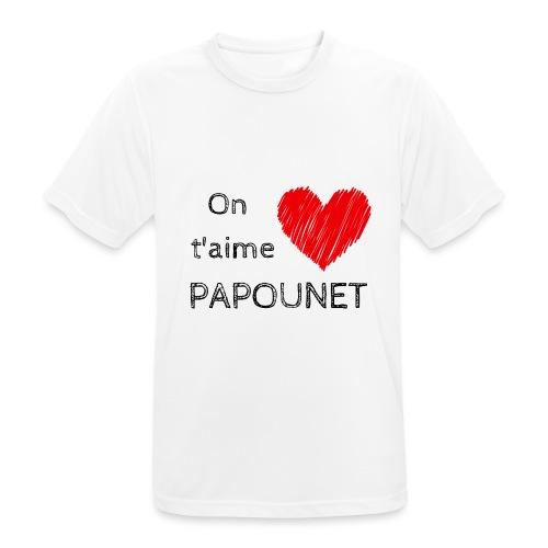 On t'aime papounet - T-shirt respirant Homme